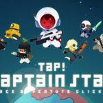 Tap! Captain Star – Genre Twist, Yet Desperate For Cash
